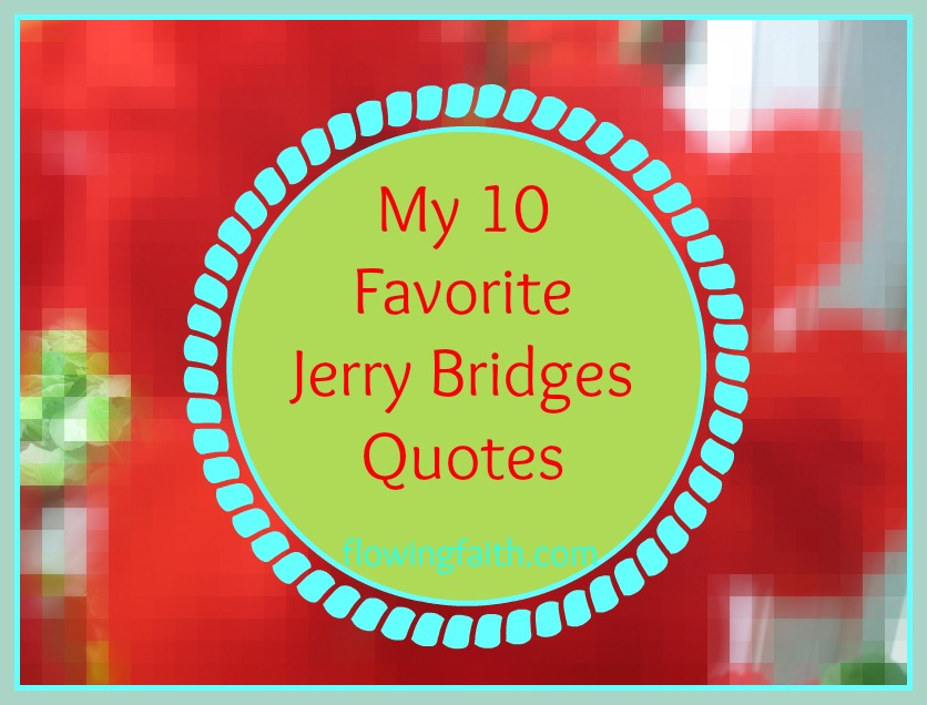 My 10 favorite Jerry Bridges quotes