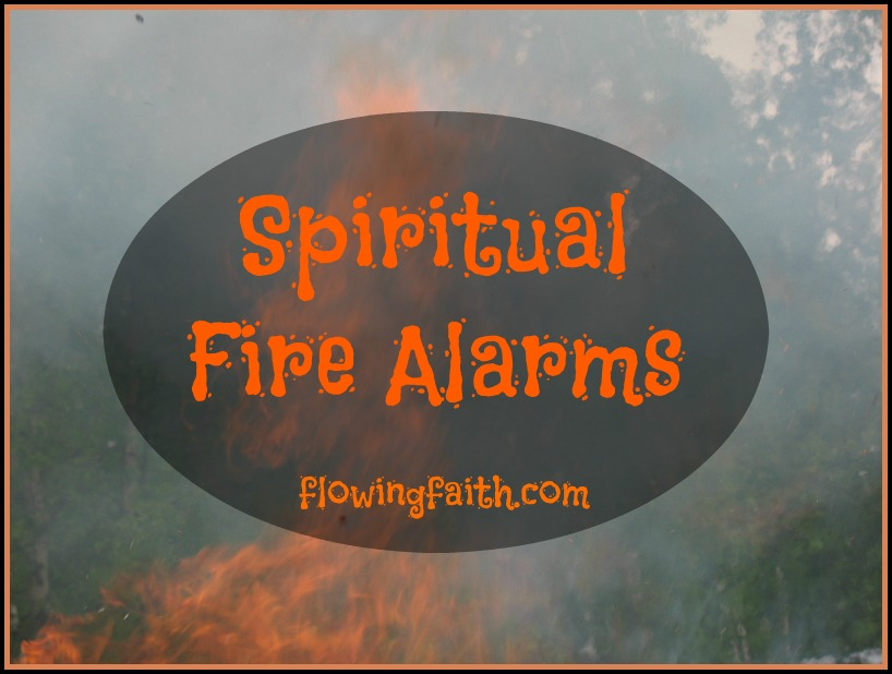 Spiritual Fire Alarms
