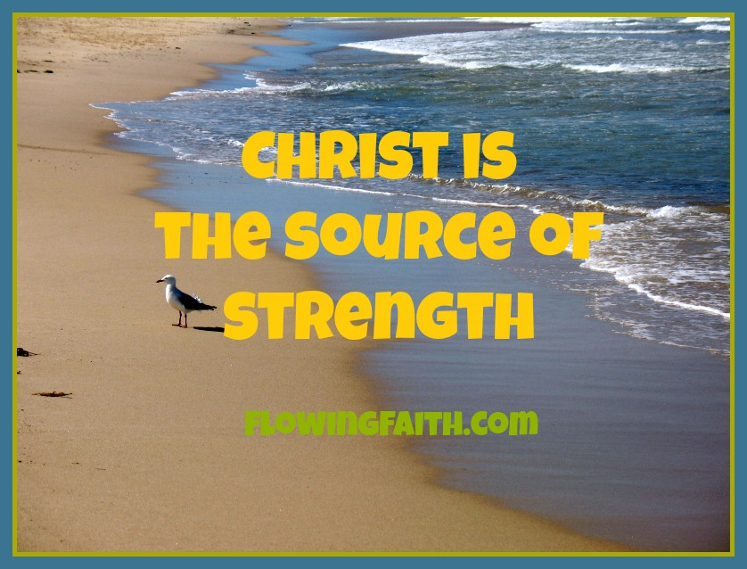 Christ is the source of strength