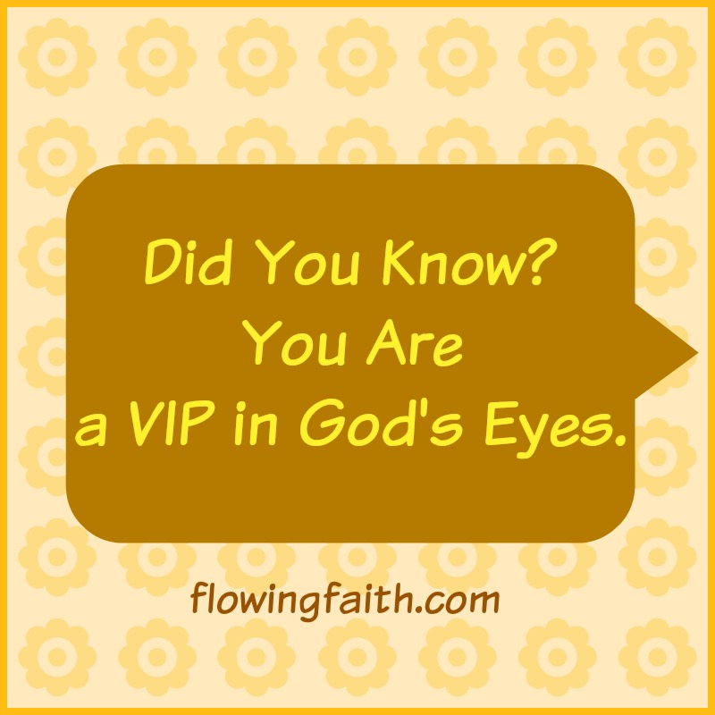 A VIP in God's eyes