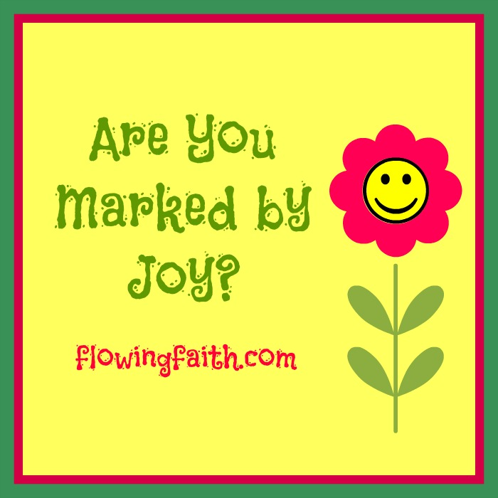 Are you marked by joy?