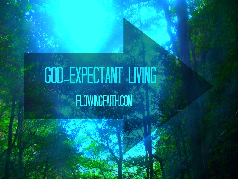 God-expectant living
