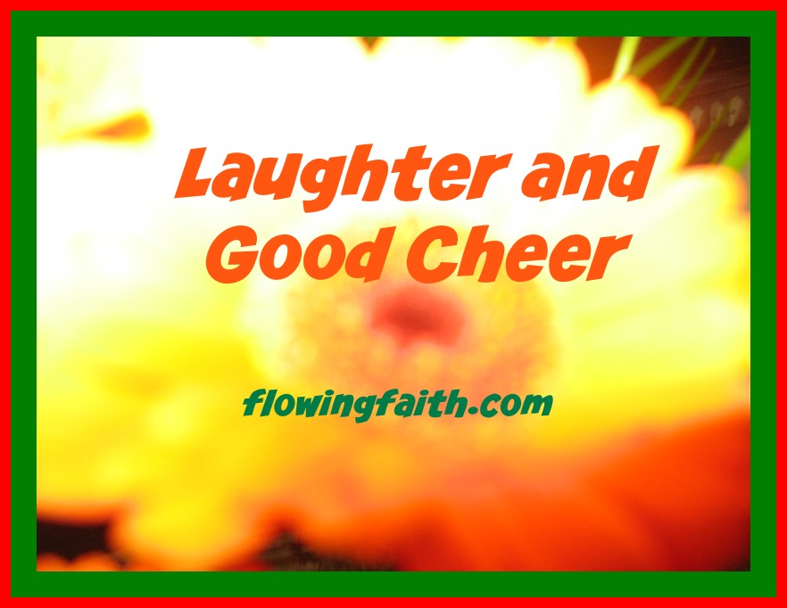 Laughter and Good Cheer