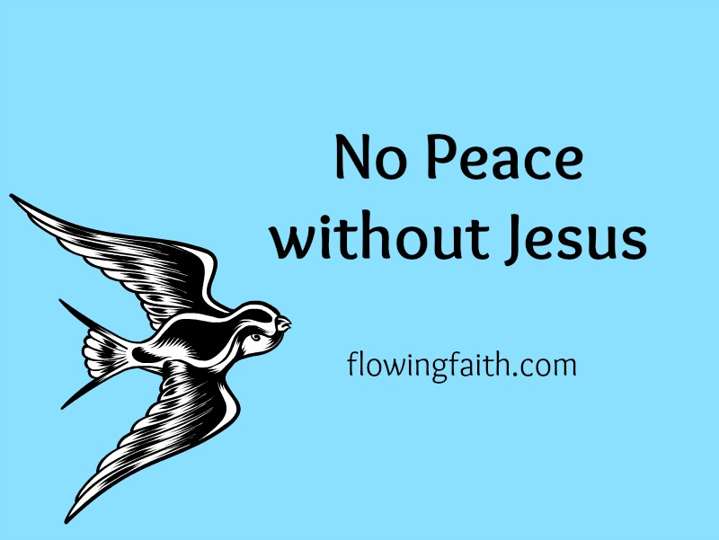 No peace without Jesus