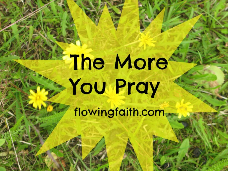 The More You Pray
