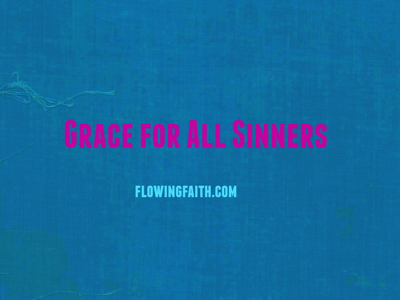 Grace for all sinners