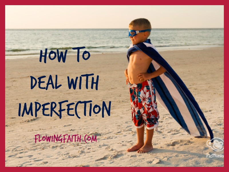 how to deal with imperfection