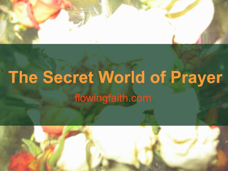 The secret world of prayer