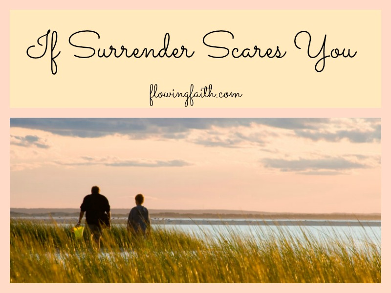 If surrender scares you