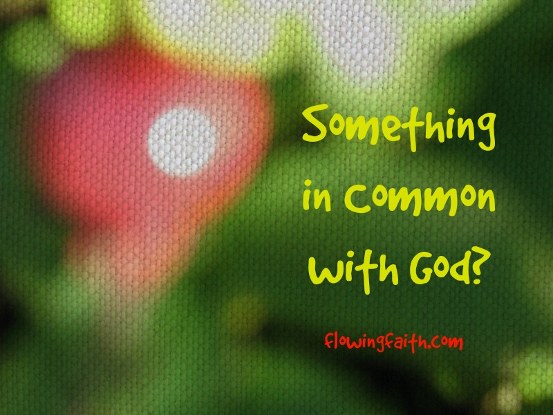 Something in common with God?
