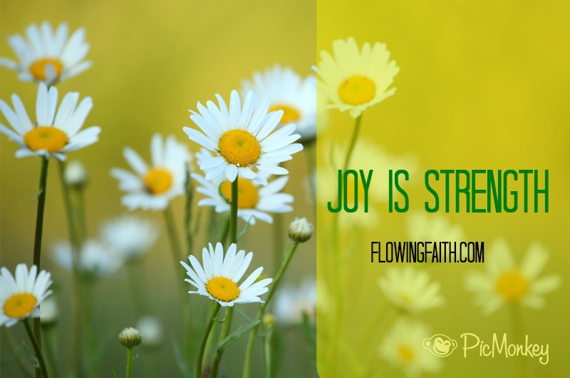 Joy is strength