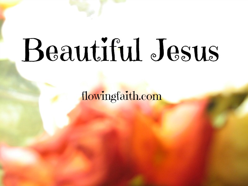 Beautiful Jesus
