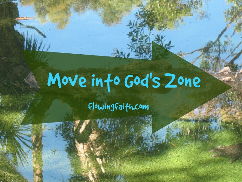 Move into God's zone