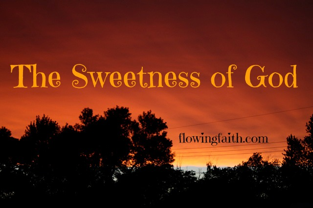 The sweetness of God
