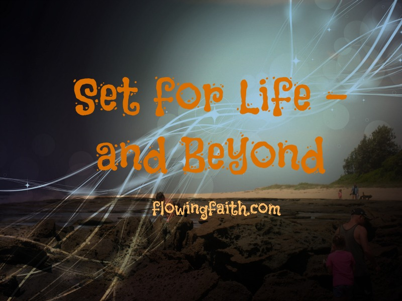 Set for Life - and Beyond