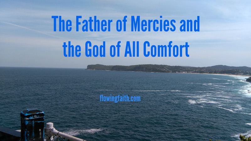 The Father of Mercies and the God of All Comfort
