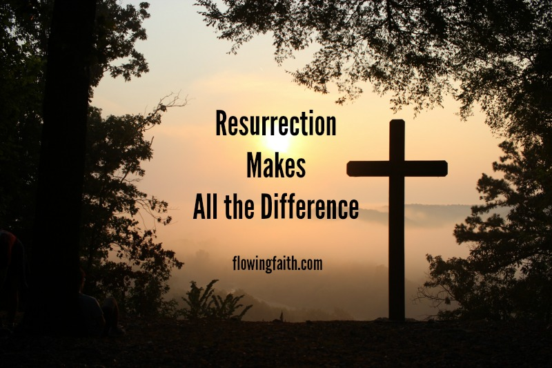 Resurrection makes all the difference