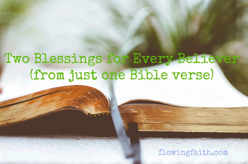Two blessings for every believer