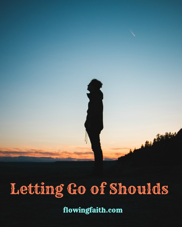 Letting go of shoulds