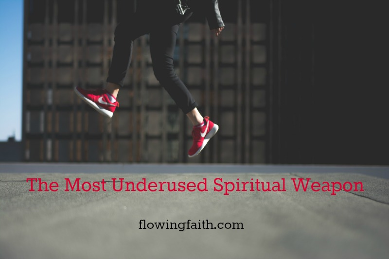 the most underused spiritual weapon