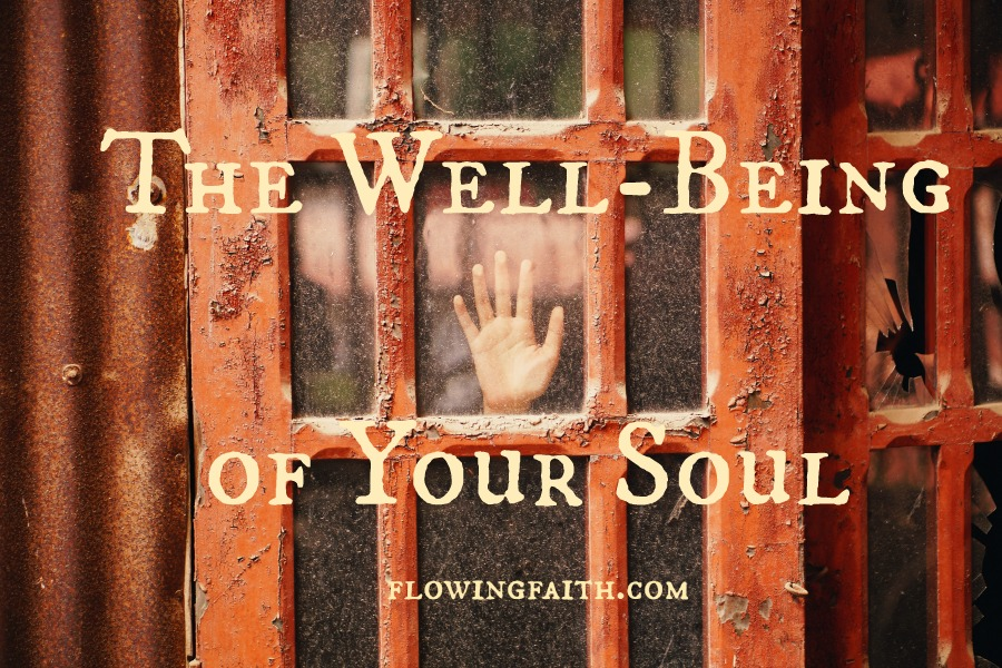 The well-being of your soul