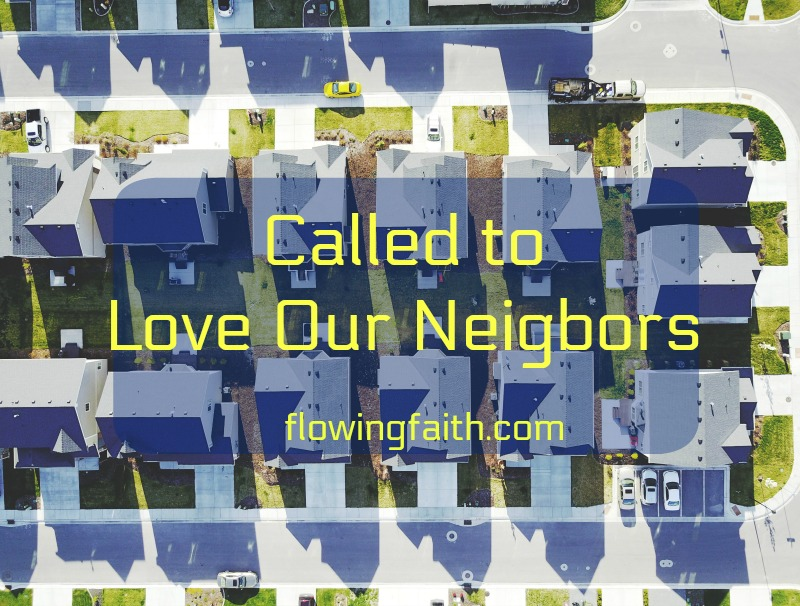 Called to Love Our Neighbors