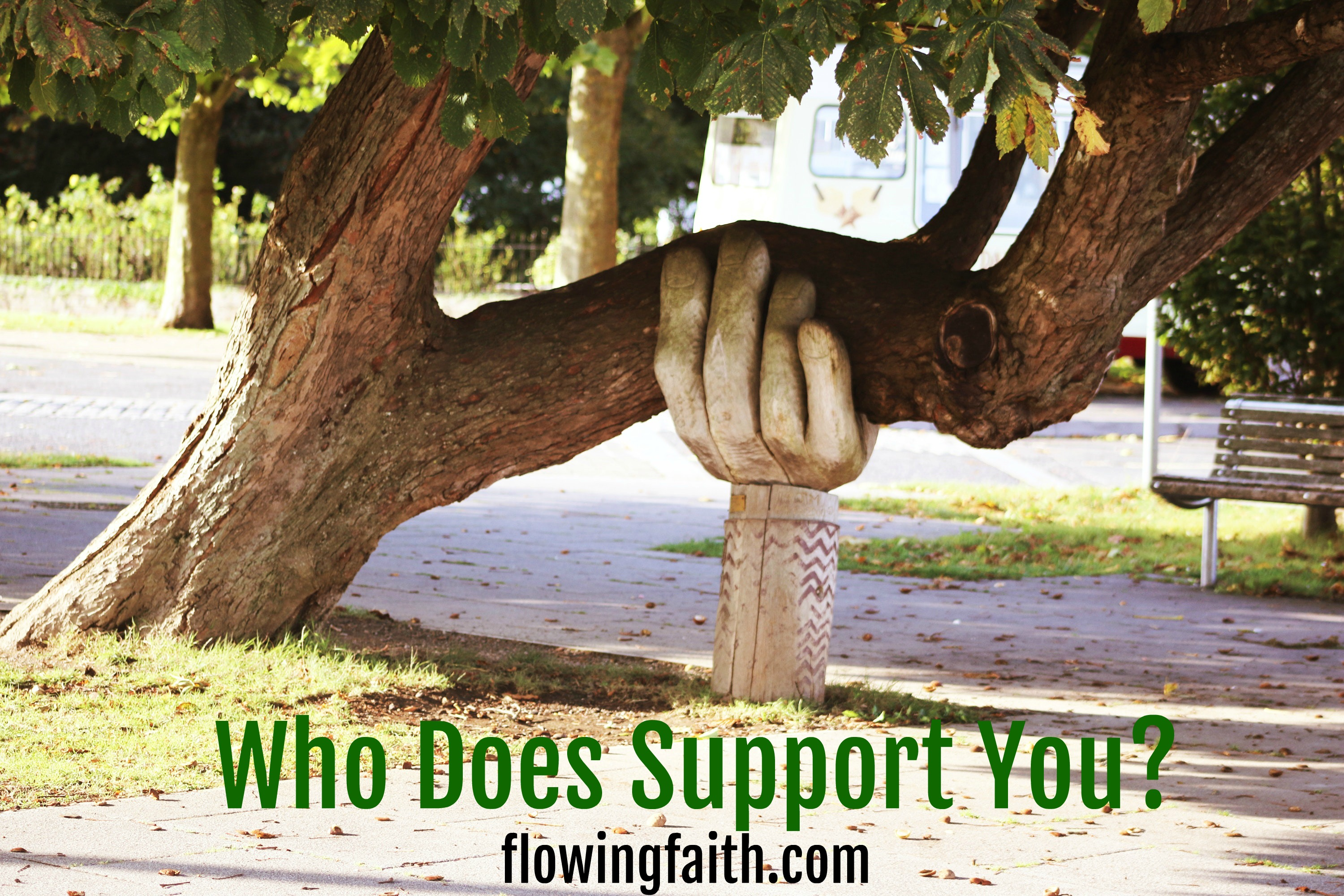 Who does support you?